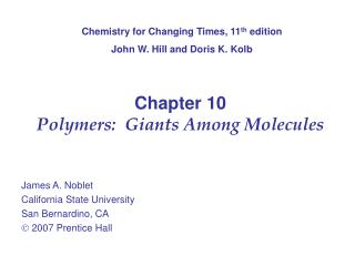 Chapter 10 Polymers:  Giants Among Molecules