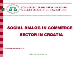 COMMERCIAL TRADE UNION OF CROATIA Trg kralja Petra Krešimira IV, broj 2, Zagreb, Hrvatska