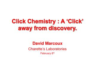 Click Chemistry : A �Click� away from discovery.