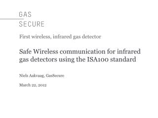 Safe Wireless communication for infrared gas detectors using the ISA100 standard