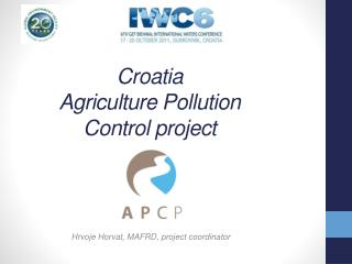 Croatia Agriculture P ollution C ontrol project