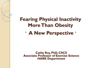 Fearing Physical Inactivity More Than Obesity .   A New Perspective  .