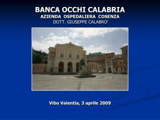 BANCA OCCHI CALABRIA AZIENDA  OSPEDALIERA  COSENZA  DOTT. GIUSEPPE CALABRO'