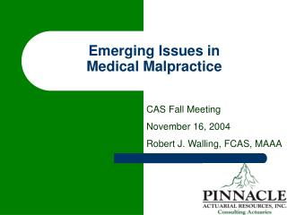 Emerging Issues in  Medical Malpractice
