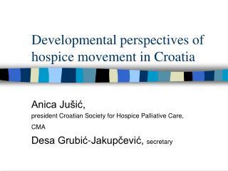 Developmental perspectives of hospice movement in Croatia
