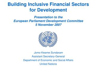 Jomo Kwame Sundaram Assistant Secretary-General  Department of Economic and Social Affairs