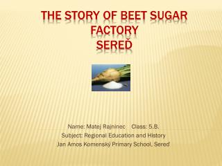 The story of beet sugar factory SEREĎ