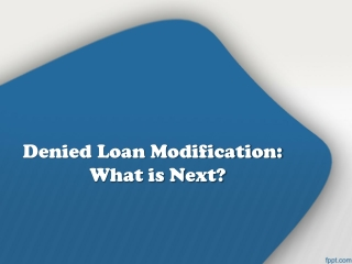 Denied Loan Modification: What is Next?
