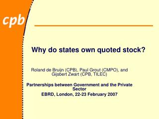 Why do states own quoted stock?