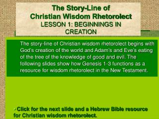 The Story-Line of Christian Wisdom Rhetorolect LESSON 1: BEGINNINGS IN CREATION