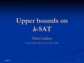 Upper bounds on k -SAT