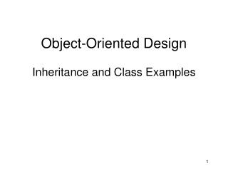 Object-Oriented Design Inheritance and Class Examples