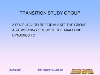 TRANSITION STUDY GROUP
