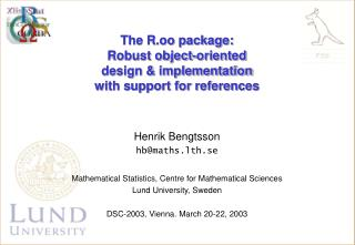 Henrik Bengtsson hb@maths.lth.se Mathematical Statistics, Centre for Mathematical Sciences