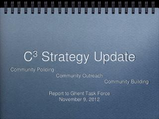 C 3  Strategy Update