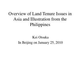Overview of Land Tenure Issues in Asia and Illustration from the Philippines