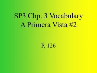 SP3 Chp. 3 Vocabulary A Primera Vista #2
