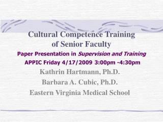 Kathrin Hartmann, Ph.D. Barbara A. Cubic, Ph.D. Eastern Virginia Medical School