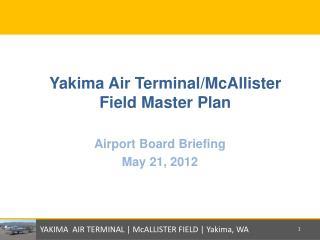 Yakima Air Terminal/McAllister Field Master Plan