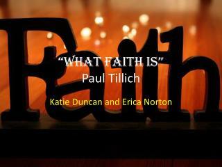 """What Faith is"" Paul Tillich"