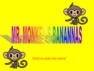 MR. MONKEY'S BANANNAS