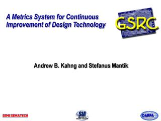 A Metrics System for Continuous  Improvement of Design Technology