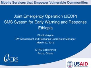 Joint Emergency Operation (JEOP) SMS System for Early Warning and Response  Ethiopia