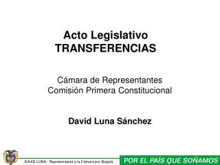 Acto Legislativo  TRANSFERENCIAS