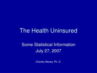 The Health Uninsured