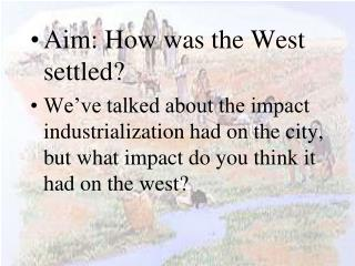 Aim: How was the West settled?
