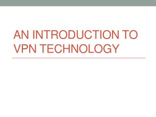 An Introduction to VPN Technology