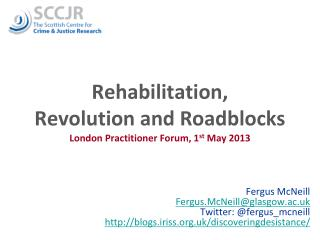 Rehabilitation,  Revolution and Roadblocks London Practitioner Forum, 1 st  May 2013