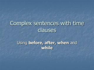 Complex sentences with time clauses