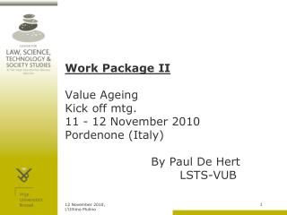 Work Package II Value Ageing  Kick off mtg. 11 - 12 November 2010 Pordenone (Italy)