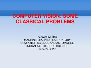 COMPUTER VISION: SOME CLASSICAL PROBLEMS