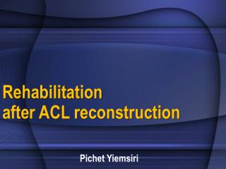 Rehabilitation  after ACL reconstruction