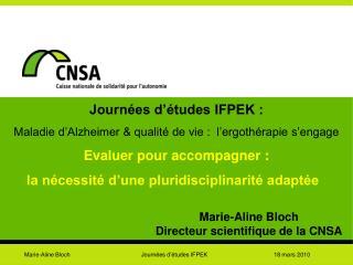 Journées d'études IFPEK : Maladie d'Alzheimer & qualité de vie :  l'ergothérapie s'engage