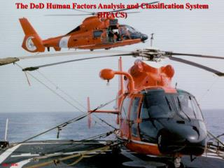 The DoD Human Factors Analysis and Classification System (HFACS)