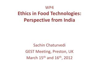 WP4 Ethics in Food Technologies: Perspective from India