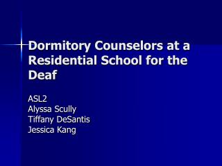 Dormitory Counselors at a Residential School for the Deaf