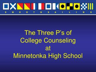 The Three P's of  College Counseling at  Minnetonka High School