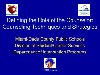 Defining the Role of the Counselor:  Counseling Techniques and Strategies