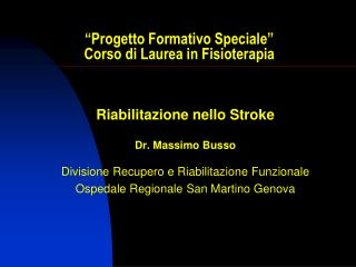 """""""Progetto Formativo Speciale""""  Corso di Laurea in Fisioterapia"""