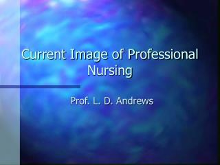 Current Image of Professional Nursing