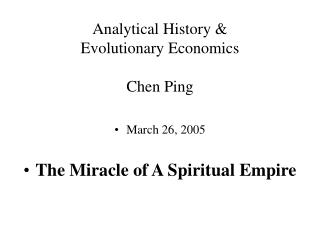 Analytical History &  Evolutionary Economics Chen Ping