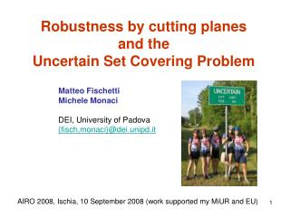 Robustness by cutting planes  and the  Uncertain Set Covering Problem