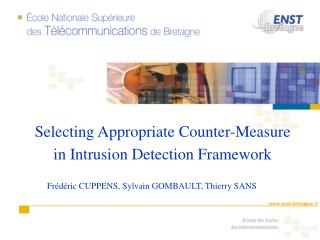 Selecting Appropriate Counter-Measure in Intrusion Detection Framework