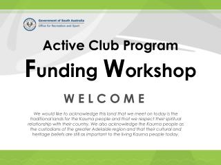 Active Club Program F unding  W orkshop