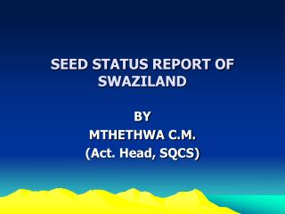 SEED STATUS REPORT OF SWAZILAND