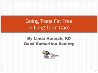 Going Trans Fat Free  in Long Term Care